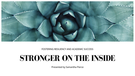 Stronger on the Inside: Fostering Resiliency and Academic Success
